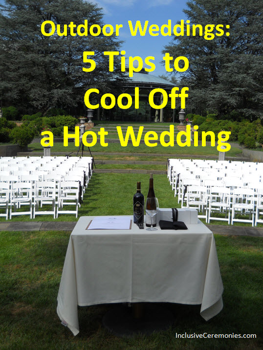 Outdoor Weddings: 5 Tips To Cool Off A Hot Wedding