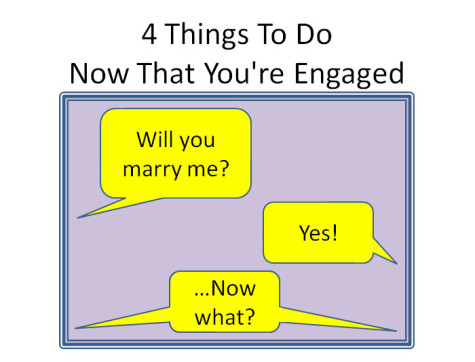 What To Do Now That You're Engaged